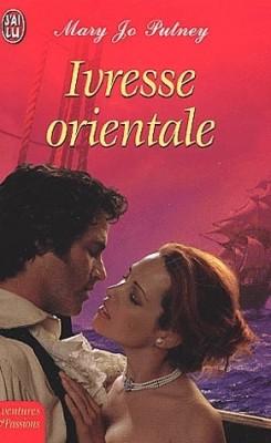 PUTNEY Marie Jo - TRILOGIE DES FIANCEES - Tome 3 : Ivresse orientale   Ivress10
