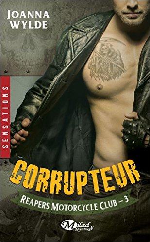 Reapers MC - Tome 3 : Corrupteur de Joanna Wylde Corrup10