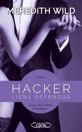 Hacker - Tome 4 : Liens défendus de Meredith Wild Hacker10