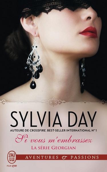 La série Georgian - Tome 3 : Si vous m'embrassez de Sylvia Day Si_vou11