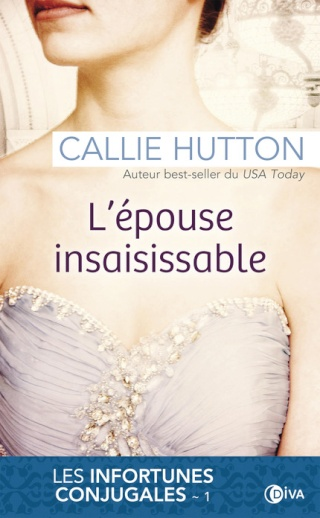 Les infortunes conjugales - Tome 1 : L'épouse insaisissable de Callie Hutton L_epou11
