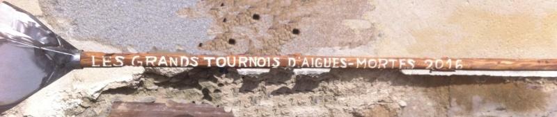 """[05, 06, 07 et 08/05/2016] """"Les Grands Tournois d'Aigues-Mortes"""", 3ème édition 13120410"""