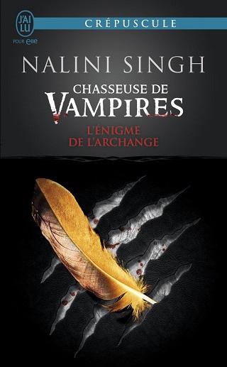 CHASSEUSE DE VAMPIRES (Tome 08) L'ENIGME DE L'ARCHANGE de Nalini Singh 61nk9r10