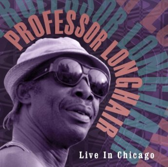 PROFESSOR LONGHAIR Live in CHICAGO Profes10