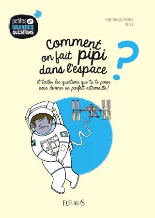 [Livre Jeunesse] Comment on fait pipi dans l'espace ? par P.F Mouriaux et Halfbob chez Fleurus Pipi-f10