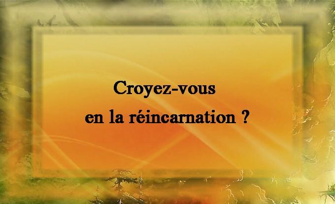Sondage : Croyez-vous en la réincarnation ? Banner10