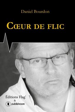 [Editions Publishrom] Coeur de flic de Daniel Bourdon Cover_10