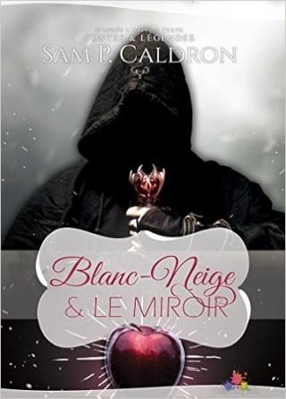 Blanc-Neige et le Miroir - Sam P. Caldron 51iynh10