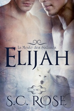 S C   Rose - La Meute des SixLunes T1 : Elijah - S.C. ROSE La-meu10