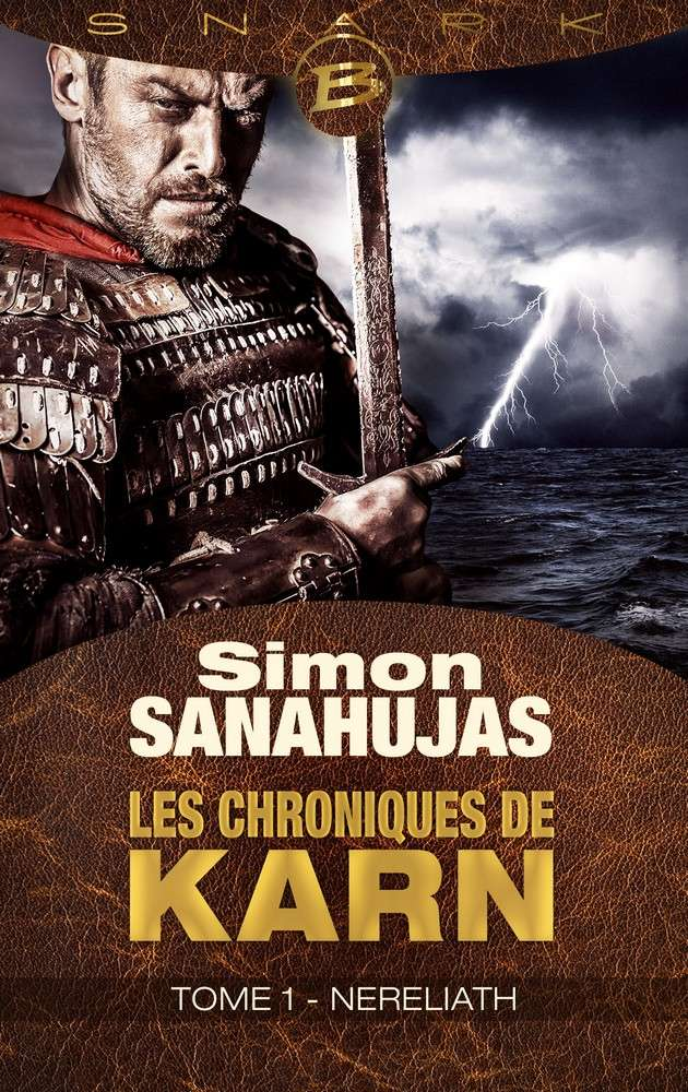 SANAHUJAS Simon - LES CHRONIQUES DE KARN - Tome 1 : Nereliath 1512-k10