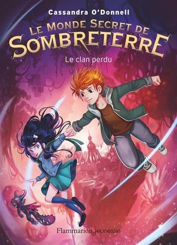 O'DONNELL Cassandra - LE MONDE SECRET DE SOMBRETERRE - Tome 1 : le clan perdu 51ppnq10