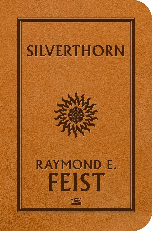 FEIST Raymond E. - LA GUERRE DE LA FAILLE  - Tome 3 : Silverthorn 91hwxz10