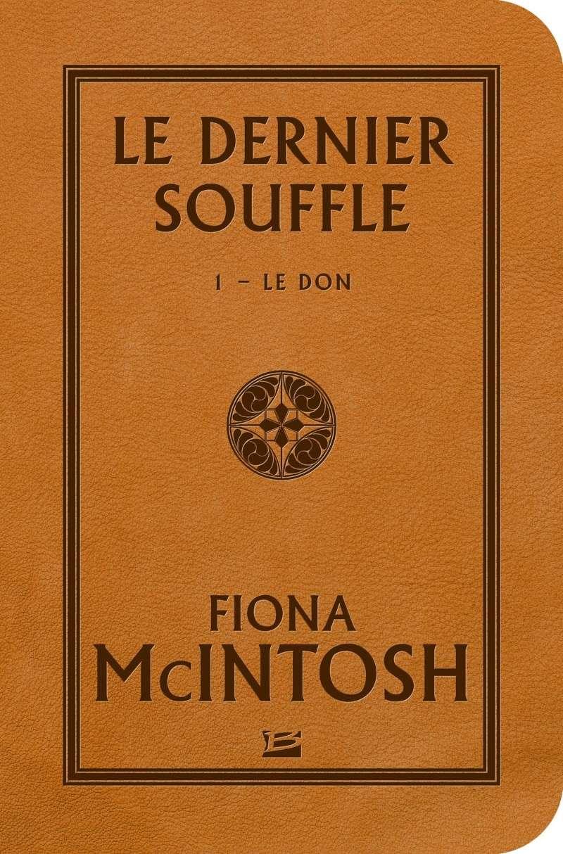 MCINTOSH Fiona - LE DERNIER SOUFFLE - Tome 1 : Le Don 91lmqr10