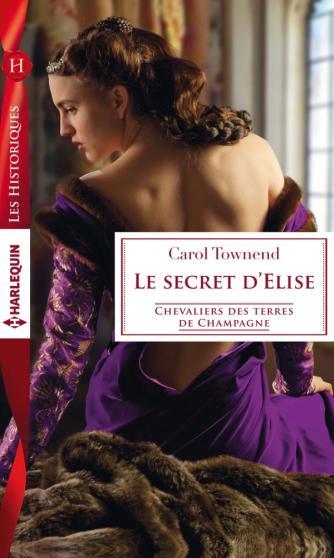 TOWNEND Carol - CHEVALIERS DES TERRES CHAMPAGNE - Tome 3 : Le secret d'Elise 97822816