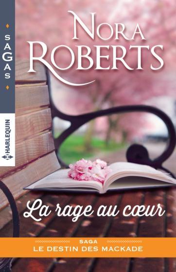 ROBERTS Nora - LES DESTINS DES MACKADE - Tome 2 : La rage au coeur 97822824