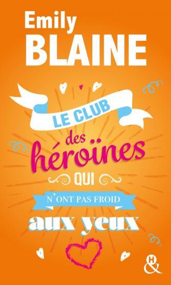 BLAINE Emily - Le club des héroïnes qui n'ont pas froid aux yeux Blaine10