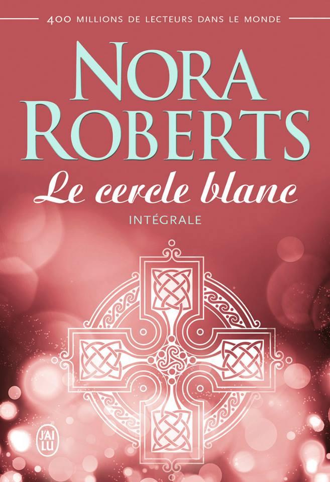 ROBERTS Nora -  Le cercle blanc -  l'intégrale Cercle10
