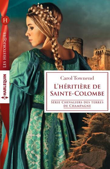 TOWNEND Carol - CHEVALIERS DES TERRES CHAMPAGNE - Tome 4 : L'héritière de Sainte-Colombe Champa10
