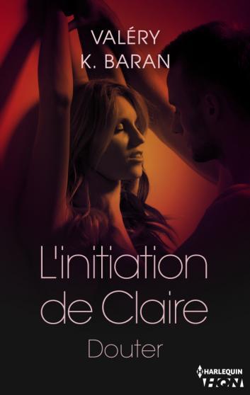 BARAN Valéry K. - L'INITIATION DE CLAIRE - Tome 2 :  Douter  Claire10