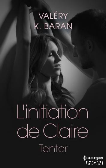 BARAN Valéry K. - L'INITIATION DE CLAIRE - Tome 1 : Tenter Claire11