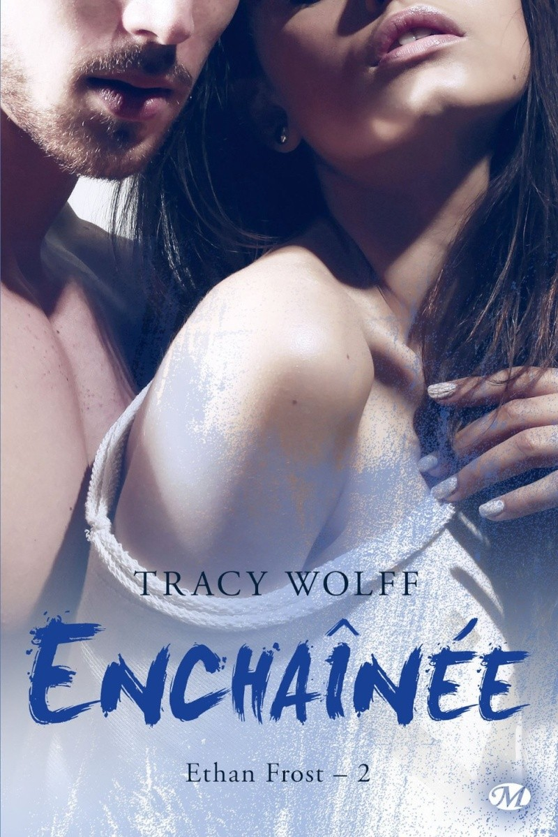 WOLFF Tracy - ETHAN FROST - Tome 2 : Enchaînée Enchay10