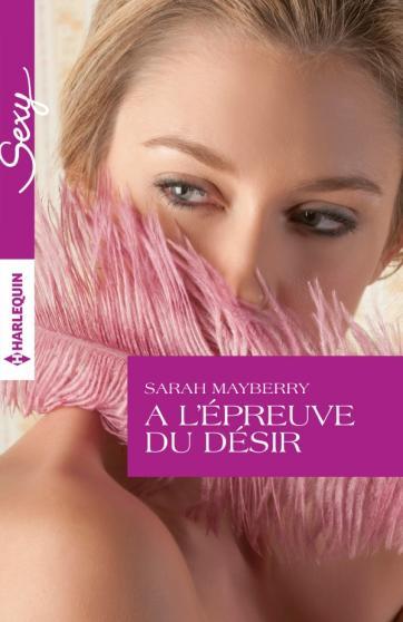 MAYBERRY Sarah - A l'épreuve du désir  Epreuv10