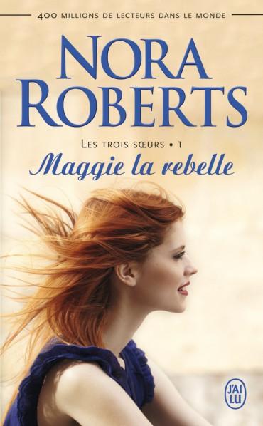 ROBERTS Nora - Les Trois Soeurs - Tome 1 : Maggie la rebelle  Maggie10