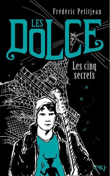 PETITJEAN Frédéric - LES DOLCE - Tome 2 : Les cinq secrets Pkj_2610