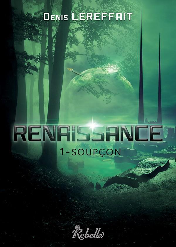 LEREFFAIT Denis - RENAISSANCE -  Tome 1 : Soupçon Ren-110