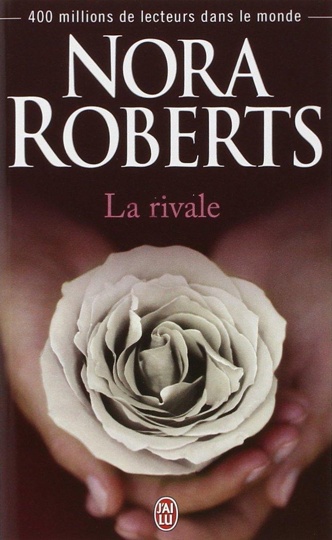ROBERTS Nora - La Rivale Rivale10