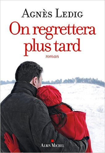 [Ledig, Agnès] On regrettera plus tard 51gm7o10