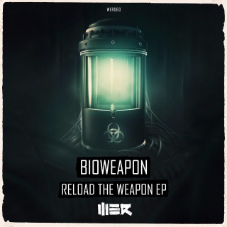 Bioweapon - Reload the Weapon EP [WE R] Wer06314