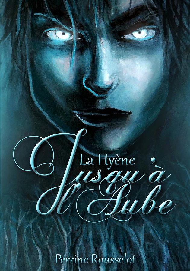 ROUSSELOT Perrine - Jusqu'à l'Aube tome 1 : La Hyène La_hyy12