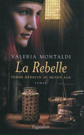 [Montaldi, Valeria] La rebelle : Femme médecin au Moyen Age  12963010