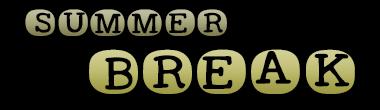 Summer Break - July 31, 2016. Summer10