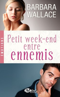 Petit Week-End entre ennemis de Barbara Wallace Petit-10
