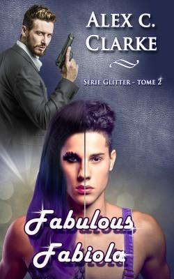 Glitter - Tome 2 : Fabulous Fabiola de Alex C. Clarke Fabulo13