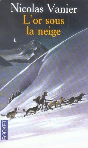[Vanier, Nicolas] L'or sous la neige 10725710