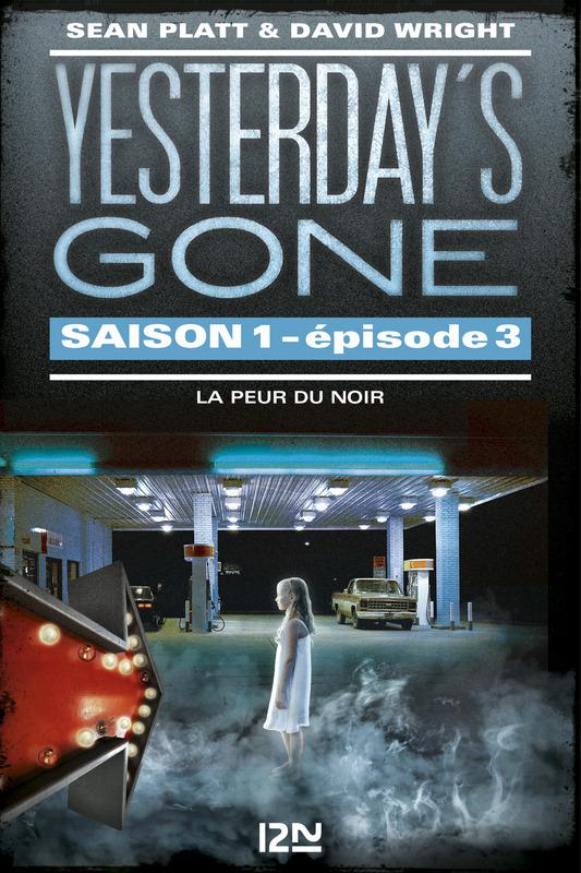 [Platt, Sean] Yesterday's gone - Saison 1, épisode 3: La peur du noir 97828210