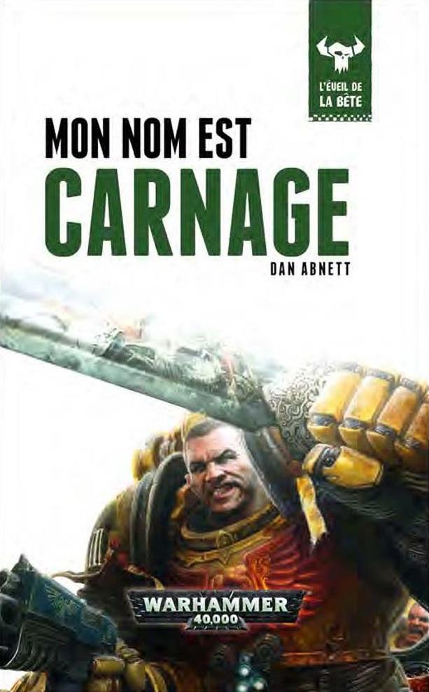 L'Eveil de la Bête - I - Mon nom est Carnage de Dan Abnett Efeqf10