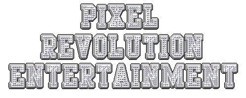 WELCOME TO THE PIXEL REVOLUTION ENT.  Pre10