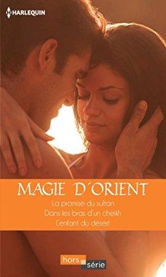 Magie d'Orient : Kim Lawrence - Jackie Braun - Jennifer Lewis 4170pt10