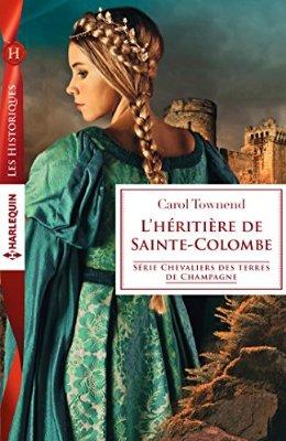 Chevaliers des terres de Champagne - Tome 4: L'héritière de Sainte-Colombe de Carol Townend 51axxf10