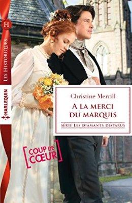 Les diamants disparus- Tome 2 : A la merci du marquis de Christine Merrill 51juye10