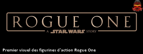 [Produit] Premier visuel des figurines d'action Rogue One Bansw10