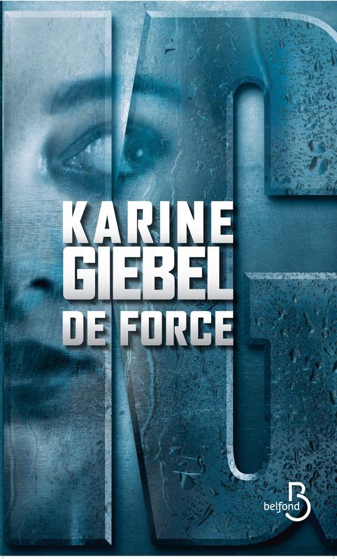 [Giebel, Karine] De force 97827110