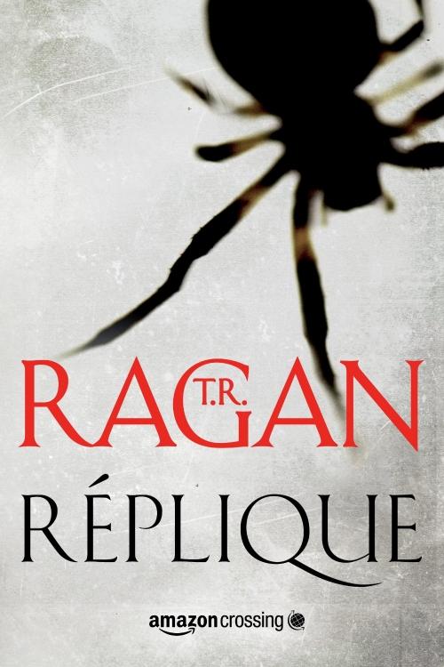 RAGAN T. R. - Les enquêtes de Lizzy Gardner - Tome 1 : Réplique Rypliq10