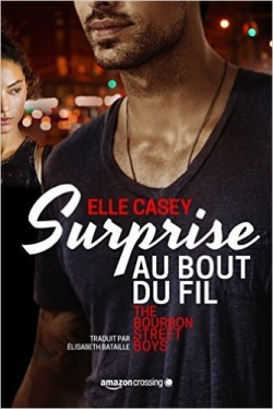 The Bourbon street boys - Tome 1 : Surprise au bout du fil de Elle Casey The-bo10