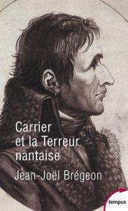 """Livre """"Carrier et la Terreur nantaise"""", par Jean-Joël Brégeon Carrie10"""