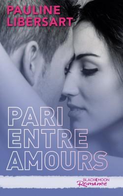 Pari entre amis - Tome 3 : Pari entre amours de Pauline Libersart Pari-e10